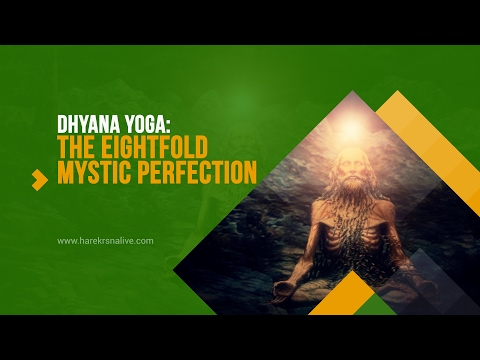 13. DHYANA YOGA - The Eightfold mystic perfection
