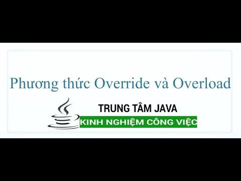 Java Cơ Bản 44   Phương thức Override và Overload method trong Java