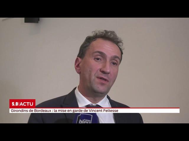 Girondins de Bordeaux : la mise en garde de Vincent Feltesse