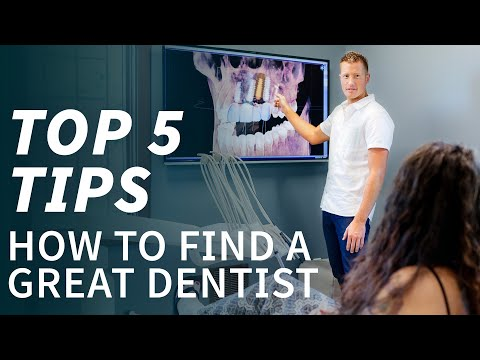 5 tips to find a great dentist! - For cosmetic dentistry, invisalign, and implants.