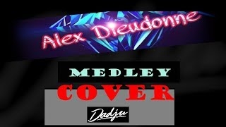 DADJU - MEDLEY (Cover by ALEX DIEUDONNE)
