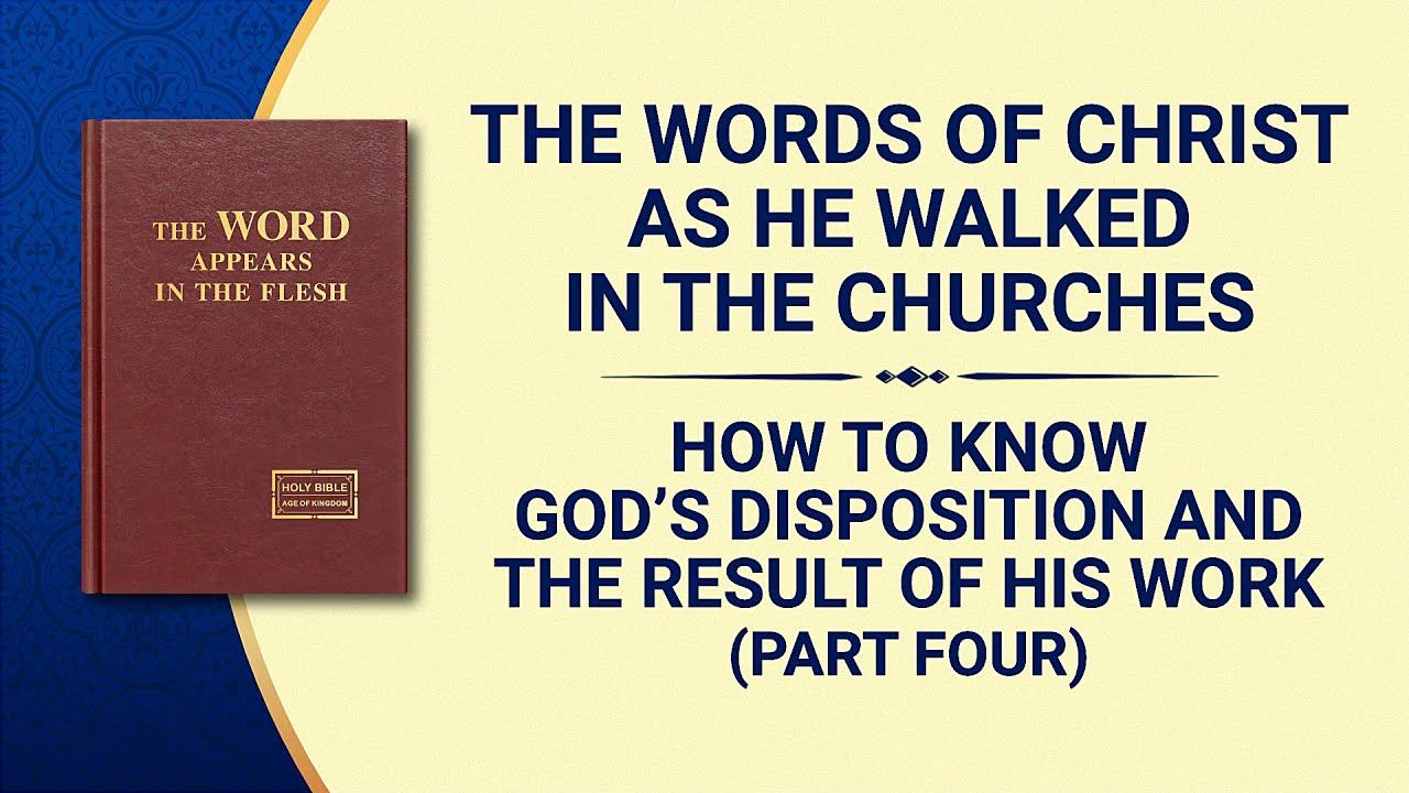 """The Word of God   """"How to Know God's Disposition and the Result of His Work"""" (Part Four)"""