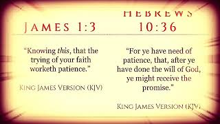 James 1:3/Hebrews 10:36 (KJV)