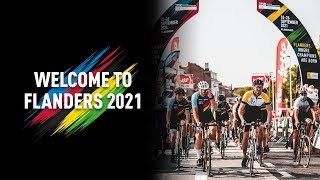 WELCOME TO THE 2021 UCI ROAD WORLD CHAMPIONSHIPS Flanders, Belgium