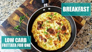 LOW CARB Frittata For One