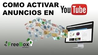 ACTIVAR ANUNCIOS YOUTUBE 2017 español - obtencion de ingresos