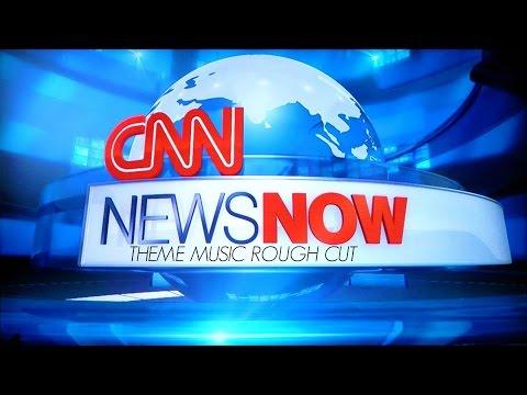 CNN News Now Theme Rough Cut