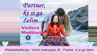 #NašaMeditacija - Večer prebujanja 06 - Partner, ki si ga želim