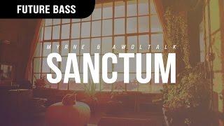 MYRNE & Awoltalk - Sanctum