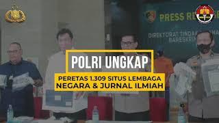 #PolriUngkapHacker Peretas 1.309 SITUS LEMBAGA NEGARA & JURNAL ILMIAH
