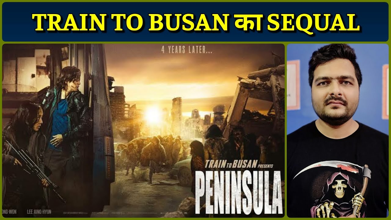 Peninsula (2020 Film) - Movie Review | Hindi Dubbing Review | Train to Busan 2 Review