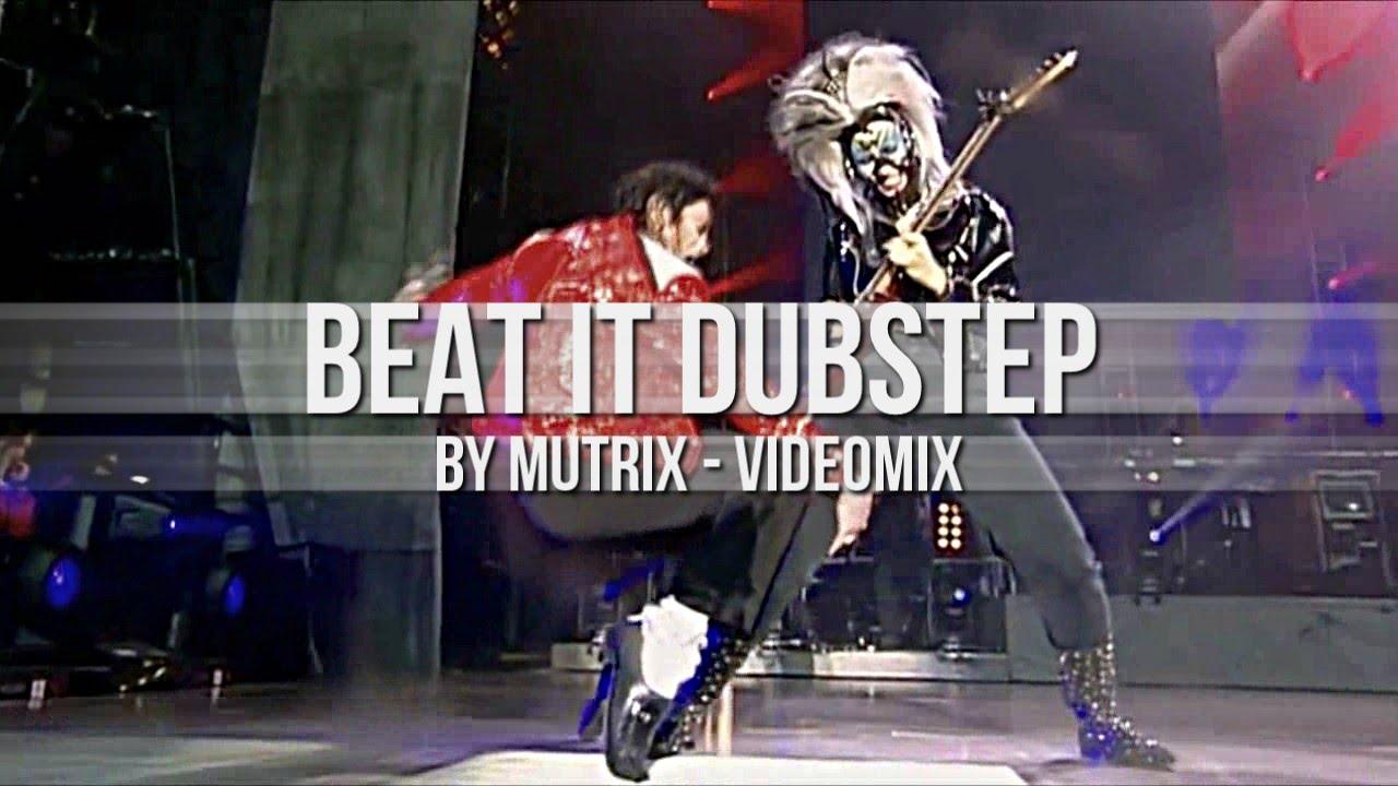Dubstep] michael jackson - beat it (mutrix remix) youtube.