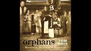 Tom Waits -  Jayne's Blue Wish - Orphans (Bawlers)