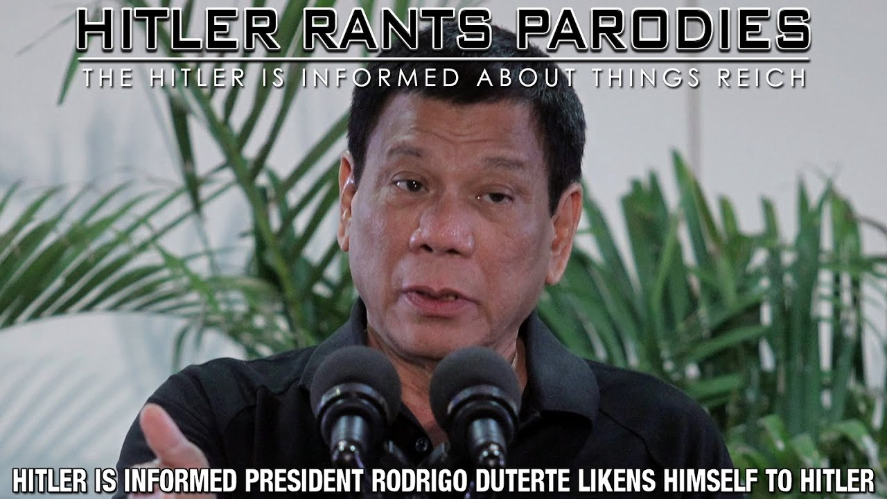 Hitler is informed President Rodrigo Duterte likens himself to Hitler