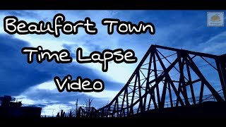 Beaufort Town - Time Lapse Video
