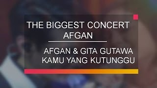 Video Afgan & Gita Gutawa - Kamu Yang Ku Tunggu download MP3, 3GP, MP4, WEBM, AVI, FLV April 2018