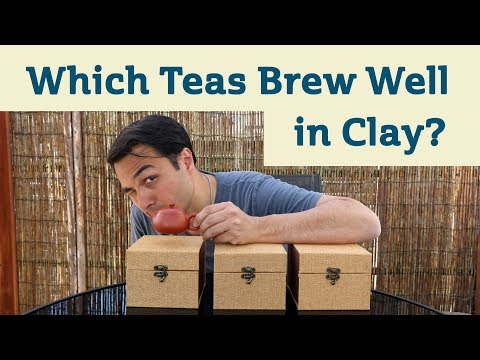 Which Teas Brew Well in Clay?
