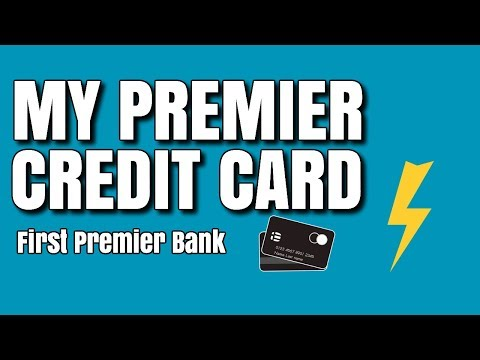 My Premier Credit Card From First Premier Bank