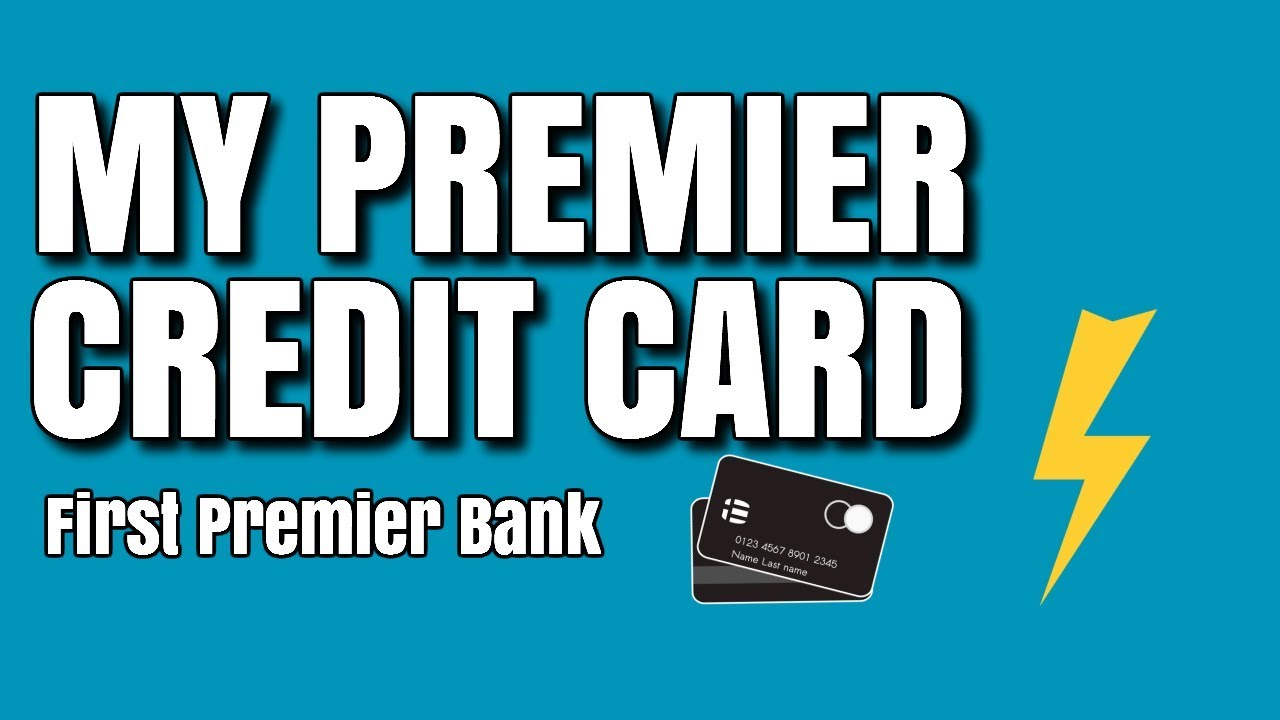 My Premier Credit Card From First Premier Bank Youtube
