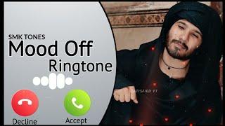 Mood Off Ringtone,Sad Ringtone,Mood Off New Ringtone,Sad New Ringtone,New Ringtone 2021,Smk Tones,