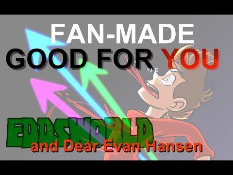 Good For You  EDDSWORLD & Dear Evan Hansen