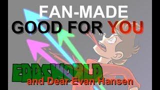 Good For You - EDDSWORLD & Dear Evan Hansen
