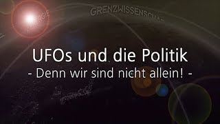 UFOs und die Politik - Denn wir sind nicht allein! - Robert Fleischer im Gespräch mit Michael Vogt