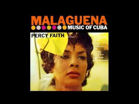 Percy Faith And His Orchestra – Malaguena (Music Of Cuba) - 1958 - full vinyl album