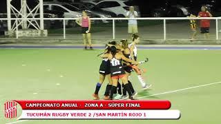 Campeonato Anual - Zona A - Súper Final - Tucumán Rugby Verde 2 / San Martín Rojo 1