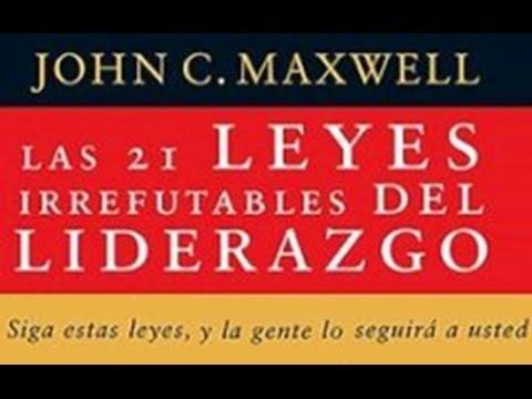 las-21-leyes-irrefutables-del-liderazgo---john-maxwell