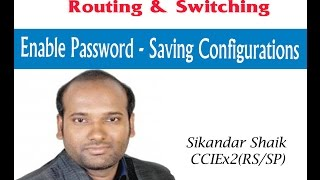 Enable Password - Saving Configurations - Video By Sikandar Shaik || Dual CCIE (RS/SP) # 35012