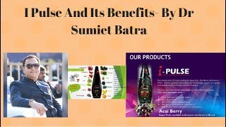I Pulse and Its Benefits By Dr Sumiet Batra