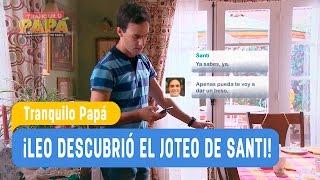 Tranquilo Papá - ¡Leo descubrió el joteo de Santi! / Santiago y Madonna Capítulo 5