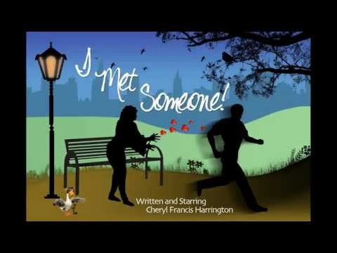 Cheryl Francis Harrington Starring In I Met Someone! In New York City At The One Festival