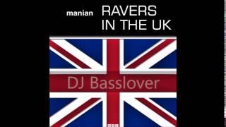 DJ Manian - Ravers in the UK / HARDCORE ((DJB REMIX))