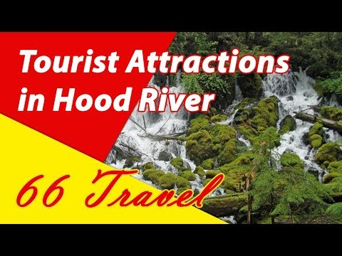 List 8 Tourist Attractions in Hood River, Oregon | Travel to United States