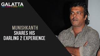 Munishkanth shares his Darling 2 experience