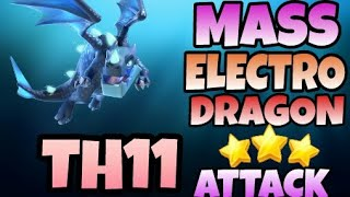 Mass Electro Dragon Attack Strategy on Th11!! Clash Of Clans