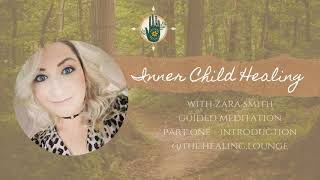 Inner child Guided Meditation - Part 1 The Introduction by Zara Smith from The Healing Lounge -Theta