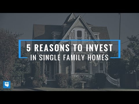 5 Reasons To Invest in Single Family Homes