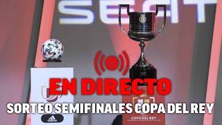 Sorteo Copa del Rey 2020 / 2021: cruce de semifinales EN DIRECTO