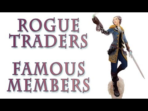 Warhammer 40k Lore - Rogue Traders, Famous Members