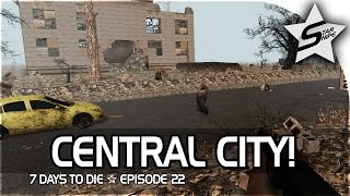 7 days to die xbox one gameplay part 22 the central city
