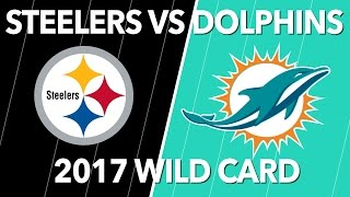 Steelers Beat Dolphins 30-12 NFL WILD CARD 2017