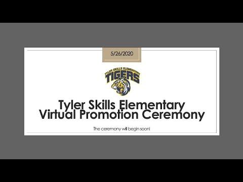 Tyler Skills Elementary School Virtual Promotion Ceremony