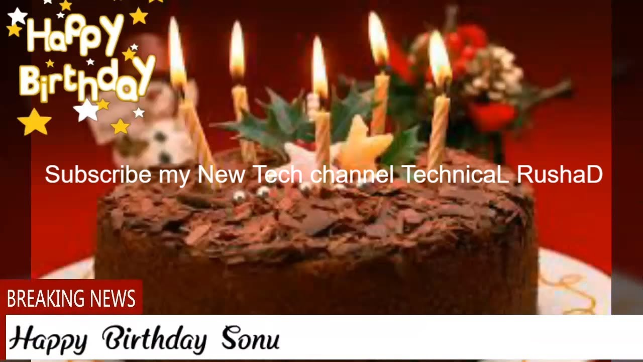 happy birthday sonu birthday names videos subscribe my new tech