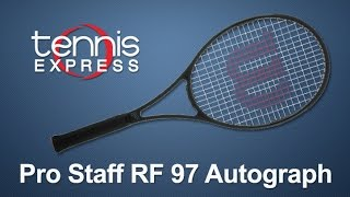 Wilson Pro Staff RF 97 Autograph Tennis Racquet Review | Tennis Express
