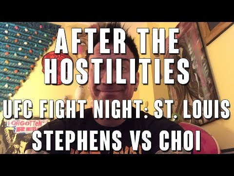After The Hostilities - UFC Fight Night Choi vs Stephens