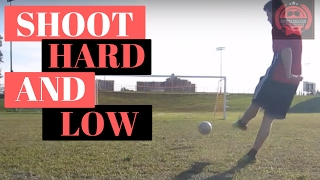 How To Shoot A Soccer Ball Low  Hard