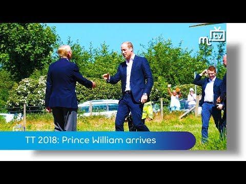 TT 2018: Prince William arrives